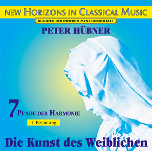 Peter Hübner - Orchestra Works - The Art of the Feminine � Harmony - 1st Meditation