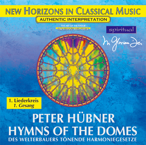 Peter Hübner - Hymns - Hymns of the Domes - 1st Cycle - 1st Song
