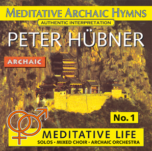Peter Hübner - Meditative Archaic Hymns - Meditative Life - Meditative Life Mixed Choir No. 1