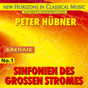 Peter Hübner - Symphonies - Symphonies of the Great Stream - No. 1