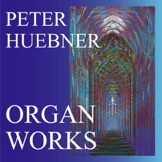 Peter Hübner - Organ Works