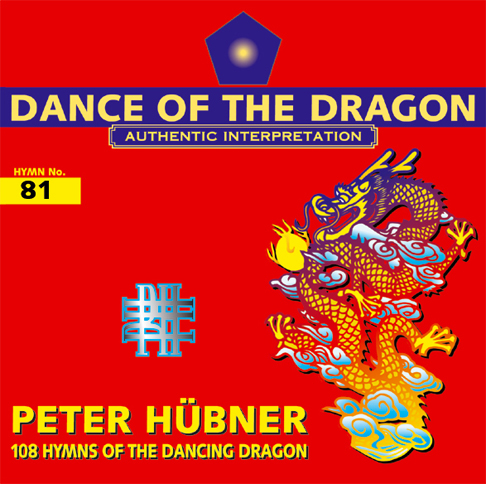 Peter Hübner - 108 Hymns of the Dancing Dragon - Hymn No. 81