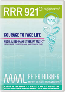 Peter Hübner - Medical Resonance Therapy Music<sup>®</sup> - RRR 921 Courage to Face Life